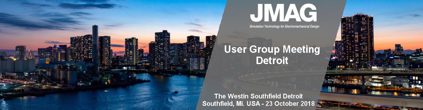 JMAG User Group Meeting Detroit